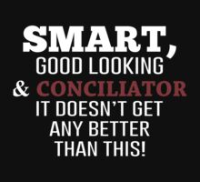 Smart, Good Looking & Conciliator Engineer It Doesn't Get Any Better Than This! - Tshirts & Accessories by morearts