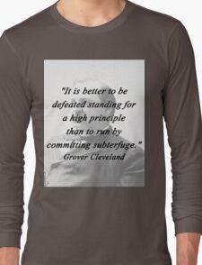 High Principle - Grover Cleveland Long Sleeve T-Shirt