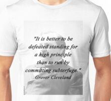 High Principle - Grover Cleveland Unisex T-Shirt