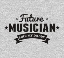 Future Musician Like My Daddy Kids Tee