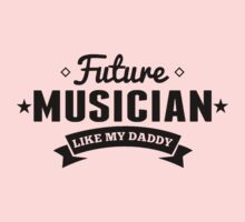 Future Musician Like My Daddy One Piece - Short Sleeve