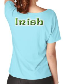 IRISH, Ireland, Eire, Emerald Isle, St Patricks Day, On White Women's Relaxed Fit T-Shirt