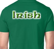IRISH, Ireland, Eire, Emerald Isle, St Patricks Day, On White Unisex T-Shirt