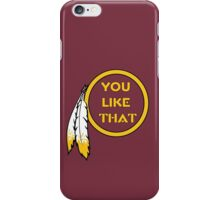 Redskins - You Like That iPhone Case/Skin