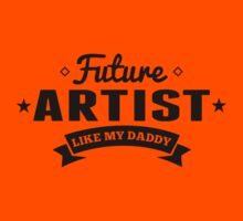 Future Artist Like My Daddy Kids Tee