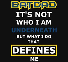 Batdad - What Defines Me Unisex T-Shirt