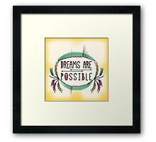Dreams are Possible. Motivational Decorative Typography. Framed Print