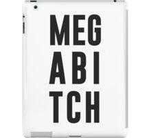 Mega Bitch iPad Case/Skin