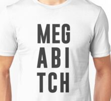 Mega Bitch Unisex T-Shirt