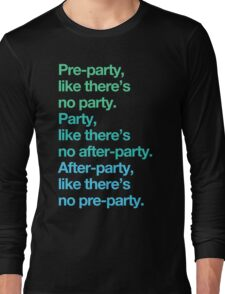 Party rules Long Sleeve T-Shirt