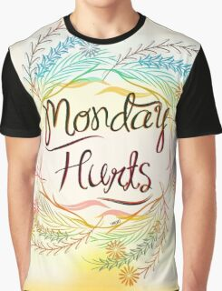 Mondays always hurt! Graphic T-Shirt