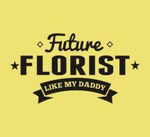 Future Florist Like My Daddy Kids Tee