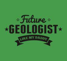 Future Geologist Like My Daddy One Piece - Short Sleeve