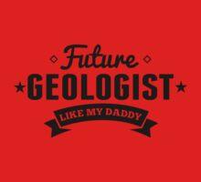 Future Geologist Like My Daddy Kids Tee