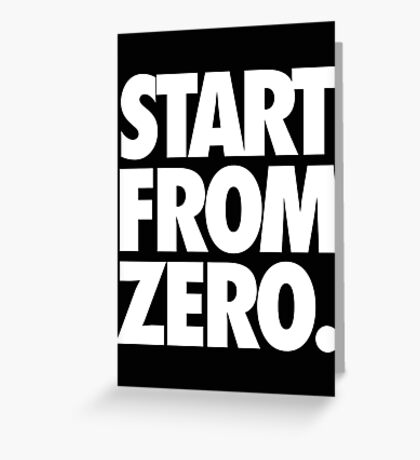 START FROM ZERO.  - Alternate Greeting Card