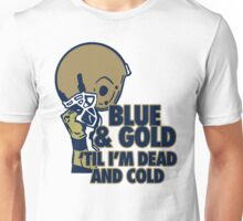 Blue & Gold 'Til I'm Dead and Cold - Go Notre Dame! Unisex T-Shirt