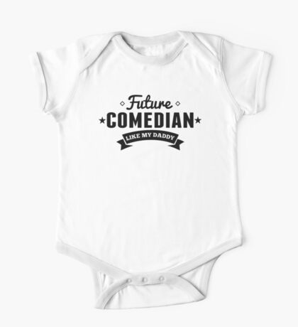 Future Comedian Like My Daddy One Piece - Short Sleeve