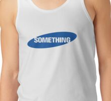 SAY SOMETHING Tank Top