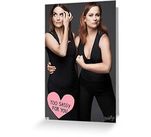 Amy & Tina - Too Sassy For You Greeting Card