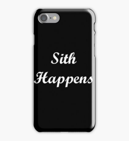 Sith Happens Star Wars S iPhone Case/Skin
