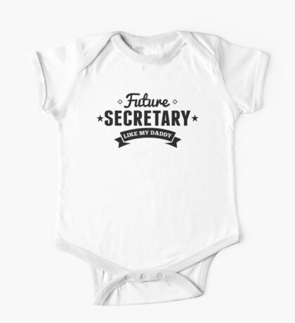 Future Secretary Like My Daddy One Piece - Short Sleeve