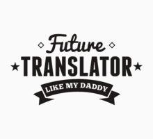 Future Translator Like My Daddy One Piece - Short Sleeve