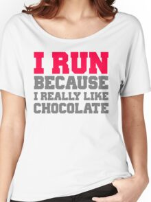 I run because i really like chocolate gym workout exercise wod Women's Relaxed Fit T-Shirt