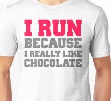 I run because i really like chocolate gym workout exercise wod Unisex T-Shirt