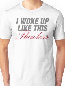 I woke up like this flawless womens workout tank top Unisex T-Shirt