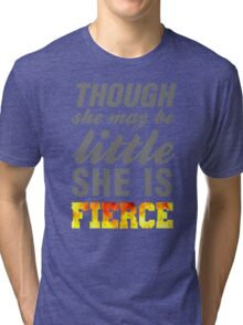 Though she may be little she is fierce womens workout tank tops Tri-blend T-Shirt