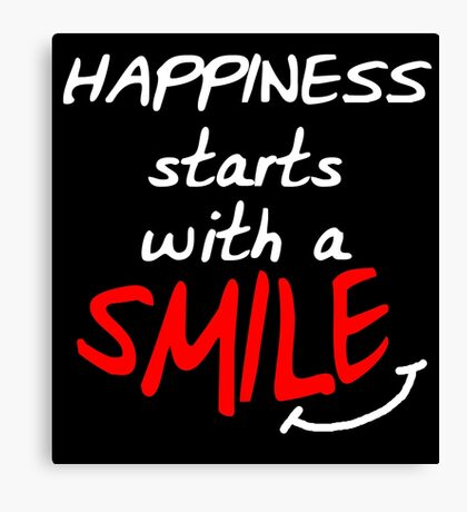Happiness starts with a smile (dark) Canvas Print