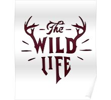 The Wild Life - version 3 - Bordeaux Poster