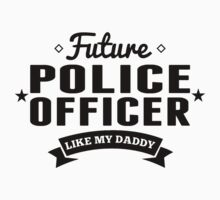 Future Police Officer Like My Daddy One Piece - Short Sleeve
