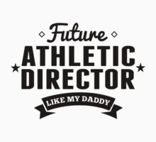 Future Athletic Director Like My Daddy Baby Tee