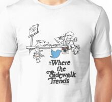 where the sidewalk trends Unisex T-Shirt