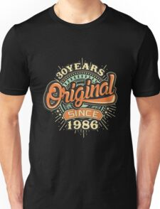 30 Years Original since 1986 - Birthday gift 30th for shirt cups and many more.  Unisex T-Shirt