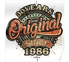 Used look 30 Years Original since 1986 - Birthday gift 30th for shirt cups and many more.  Poster
