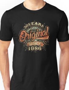Used look 30 Years Original since 1986 - Birthday gift 30th for shirt cups and many more.  Unisex T-Shirt