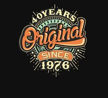 40 Years Original since 1976 - Birthday gift 40th for tshirt cups and many more Unisex T-Shirt