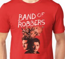 Band Of Robbers The Movie 2016 Unisex T-Shirt