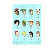 All the million faces Art Print