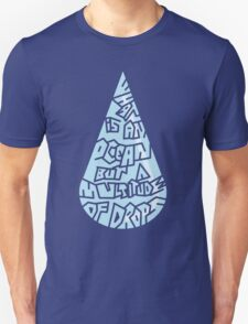 What is an ocean but a multitude of drops T-Shirt