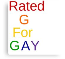 Rated G for Gay Canvas Print