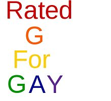 Rated G for Gay Photographic Print