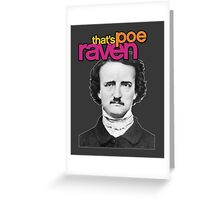 That's Poe Raven Greeting Card