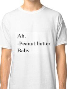Peanut Butter Baby  Classic T-Shirt