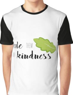 Kale Them With Kindness- Kale Graphic T-Shirt