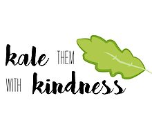 Kale Them With Kindness- Kale Photographic Print