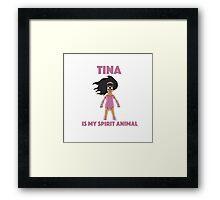 tina is my spirit animal Framed Print