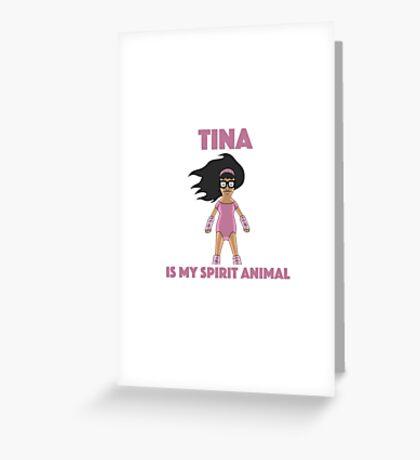 tina is my spirit animal Greeting Card